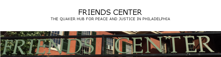 Friends Center, the Quaker hub for peace and justice in Philadelphia
